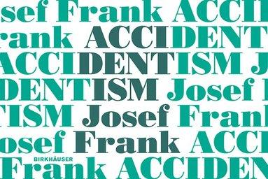 bokomslag Accidentism - josef frank