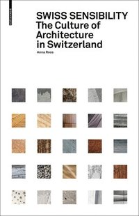 bokomslag Swiss sensibility - the culture of architecture in switzerland