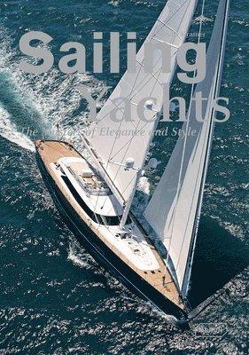 bokomslag Sailing Yachts: The Masters of Elegance and Style