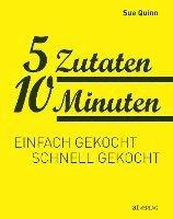 bokomslag 5 Zutaten 10 Minuten