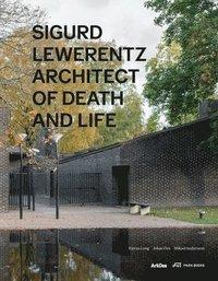 bokomslag Sigurd Lewerentz: Architect of Death and Life