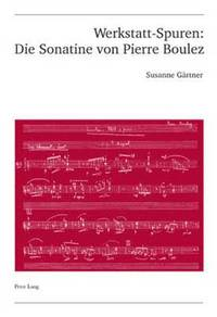bokomslag Werkstatt-Spuren: Die Sonatine Von Pierre Boulez