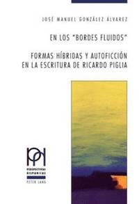 bokomslag En Los 'bordes Fluidos'. Formas Hibridas Y Autoficcion En La Escritura de Ricardo Piglia