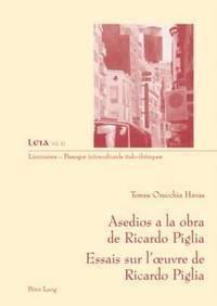 bokomslag Asedios a la Obra de Ricardo Piglia-- Essais Sur l'Oeuvre de Ricardo Piglia