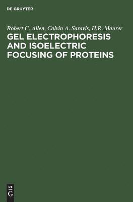 bokomslag Gel Electrophoresis and Isoelectric Focusing of Proteins