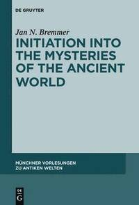 bokomslag Initiation into the Mysteries of the Ancient World