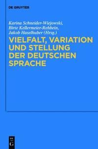 bokomslag Vielfalt, Variation und Stellung der deutschen Sprache