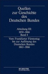 bokomslag Vom Frankfurter Fürstentag Bis Zur Auflösung Des Deutschen Bundes 1863-1866