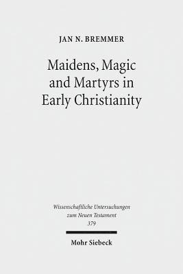 bokomslag Maidens, Magic and Martyrs in Early Christianity: Collected Essays I