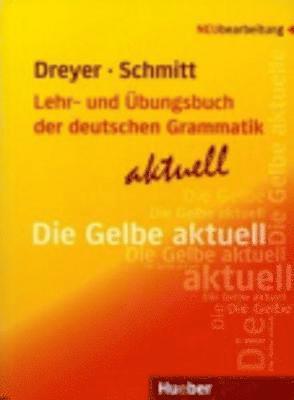 bokomslag Lehr- und Übungsbuch der deutschen Grammatik aktuell, Die Gelbe aktuell, Lehrbuch