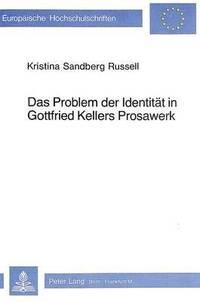 bokomslag Das Problem Der Identitaet in Gottfried Kellers Prosawerk