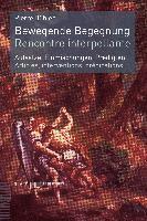 bokomslag Bewegende Begegnung. Rencontre Interpellante: Aufsatze, Einmischungen, Predigten. Articles, Interventions, Predications