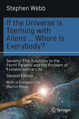 bokomslag If the Universe Is Teeming with Aliens ... WHERE IS EVERYBODY?: Seventy-Five Solutions to the Fermi Paradox and the Problem of Extraterrestrial Life