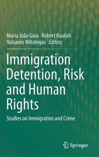 bokomslag Immigration Detention, Risk and Human Rights