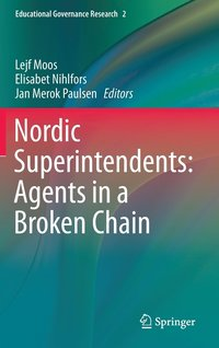 bokomslag Nordic Superintendents: Agents in a Broken Chain