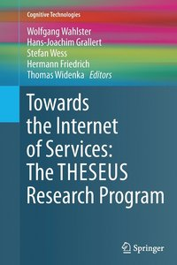 bokomslag Towards the Internet of Services: The THESEUS Research Program