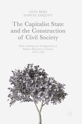 bokomslag Capitalist state and the construction of civil society - public funding and