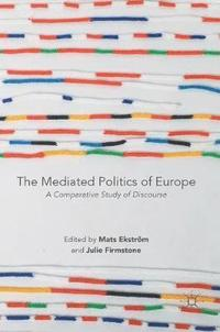 bokomslag The Mediated Politics of Europe