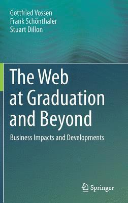 bokomslag Web at graduation and beyond - business impacts and developments