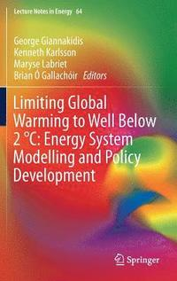 bokomslag Limiting Global Warming to Well Below 2  DegreesC: Energy System Modelling and Policy Development