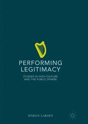 Performing Legitimacy 1