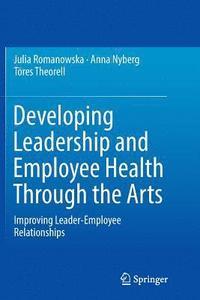 bokomslag Developing Leadership and Employee Health Through the Arts