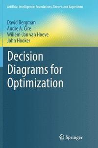 bokomslag Decision Diagrams for Optimization