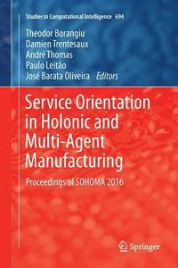 bokomslag Service Orientation in Holonic and Multi-Agent Manufacturing