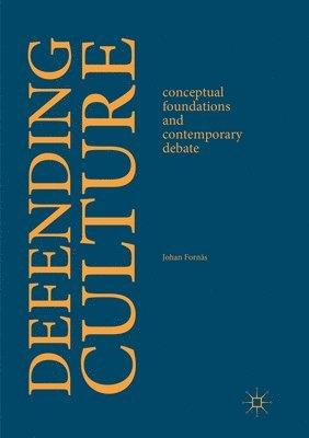 bokomslag Defending Culture: Conceptual Foundations and Contemporary Debate