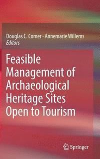 bokomslag Feasible Management of Archaeological Heritage Sites Open to Tourism