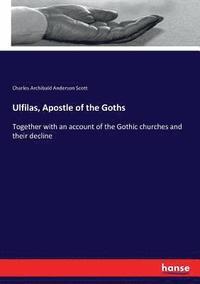 bokomslag Ulfilas, Apostle of the Goths