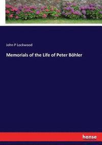 bokomslag Memorials of the Life of Peter Boehler