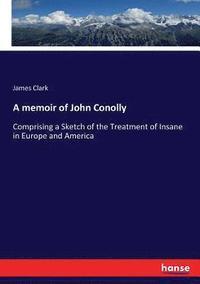 bokomslag A memoir of John Conolly