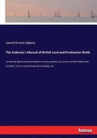 bokomslag The Collector's Manual of British Land and Freshwater Shells
