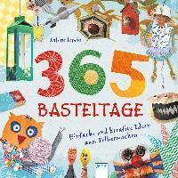 bokomslag 365 Basteltage. Einfache und kreative Ideen zum Selbermachen