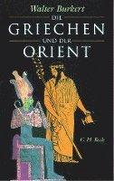 bokomslag Die Griechen und der Orient