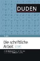 bokomslag Die schriftliche Arbeit : Von der Ideenfindung bis zur fertigen Arbeit. Für Schule, Hochschule und Universität