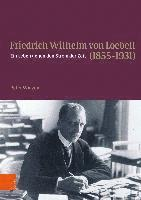 bokomslag Friedrich Wilhelm von Loebell (1855-1931)