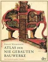bokomslag Atlas der nie gebauten Bauwerke