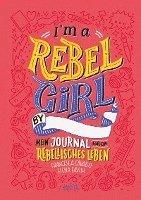 bokomslag I'm a Rebel Girl - Mein Journal für ein rebellisches Leben
