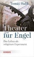 bokomslag Theater Fur Engel: Das Leben ALS Religioses Experiment