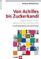 bokomslag Von Achilles bis Zuckerkandl - Eigennamen in der medizinischen Fachsprache