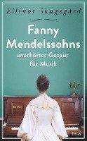 bokomslag Fanny Mendelssohns unerhörtes Gespür für Musik