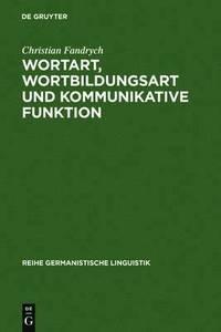 bokomslag Wortart, Wortbildungsart und kommunikative Funktion