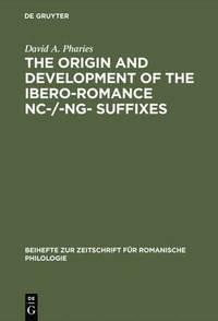 bokomslag The Origin and Development of the Ibero-Romance -nc-/-ng- Suffixes