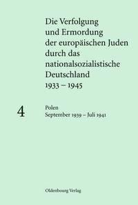 bokomslag Die Verfolgung Und Ermordung Der Europaischen Juden Durch Das Nationalsozialistische Deutschland 1933-1945, Band 4, Polen September 1939 - Juli 1941