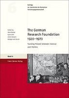 bokomslag The German Research Foundation 1920-1970: Funding Poised Between Science and Politics
