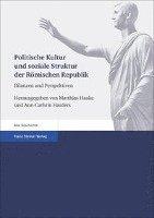 bokomslag Politische Kultur Und Soziale Struktur Der Romischen Republik: Bilanzen Und Perspektiven