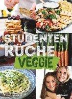 bokomslag Studentenküche veggie - Mehr als 60 einfache vegetarische Rezepte, Infos zu leckerem Fleischersatz und das wichtigste Küchen-Know-How