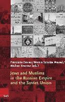 bokomslag Jews and Muslims in the Russian Empire and the Soviet Union